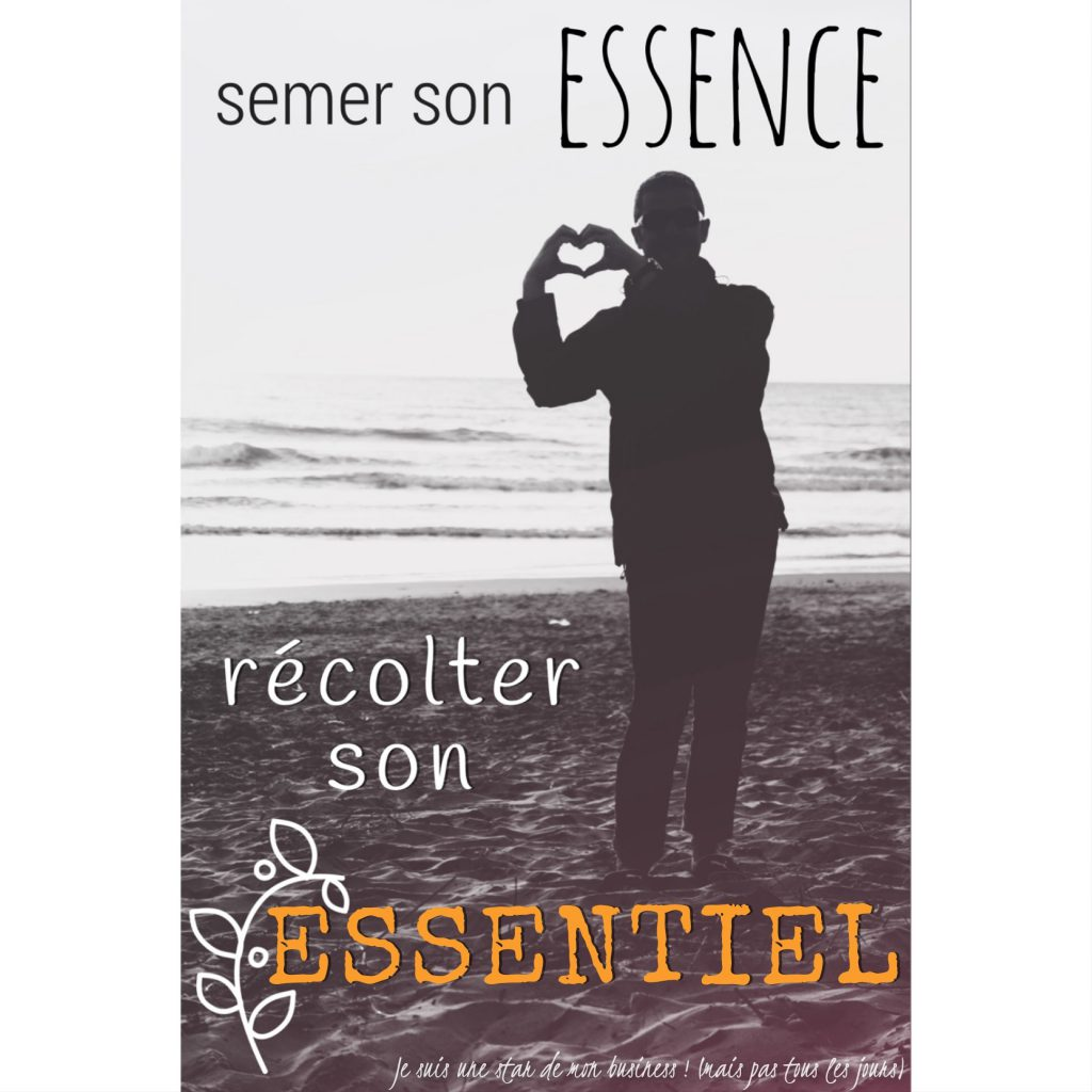 semer son essence, récolter son essentiel